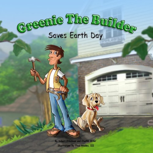 9780971651630: Greenie The Builder Saves Earth Day