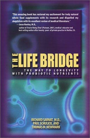 9780971654808: The Life Bridge: The Way to Longevity with Probiotic Nutrients