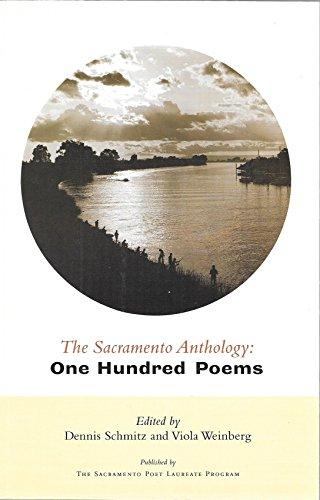THE SACRAMENTO ANTHOLOGY One Hundred Poems: Schmitz, Dennis & Viola Weinberg, editors