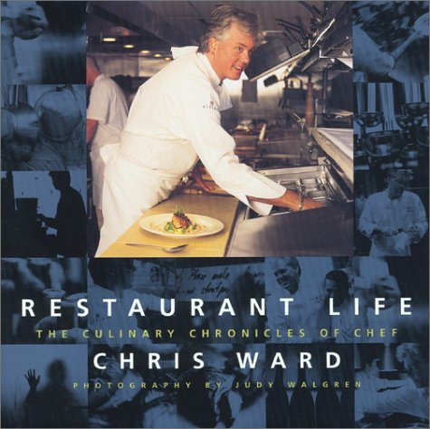 9780971657601: Restaurant Life: The Culinary Chronicles of Chef Chris Ward