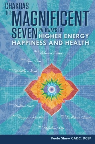 9780971658097: Chakras, The Magnificent Seven: Pathways to Higher Energy, Happiness and Health