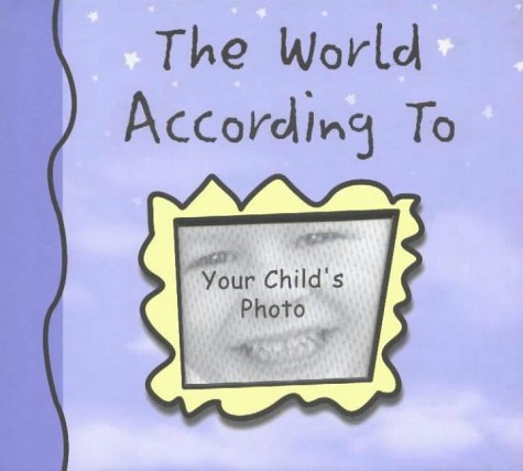 9780971662117: The World According to My Child