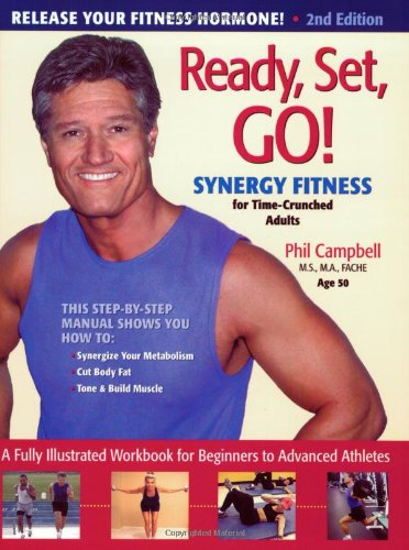 Ready, Set, Go!: Synergy Fitness for Time-Crunched Adults: Phil Campbell
