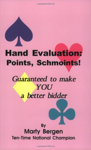 9780971663657: Hand Evaluation: Points, Schmoints!: Guaranteed to Make You a Better Bidder