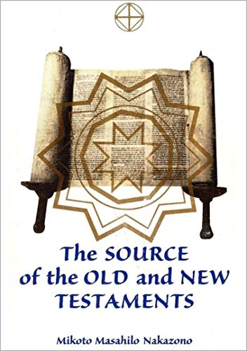 9780971667440: The Source of the Old and New Testaments