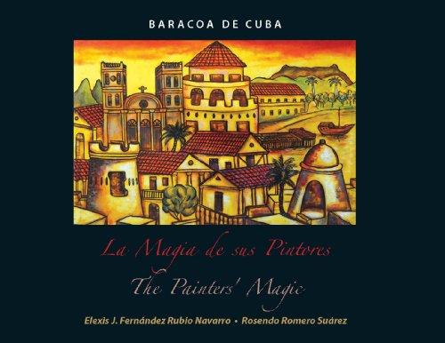 9780971667525: Baracoa de Cuba: La Magia de sus pintores / The Painters' Magic (English and Spanish Edition)