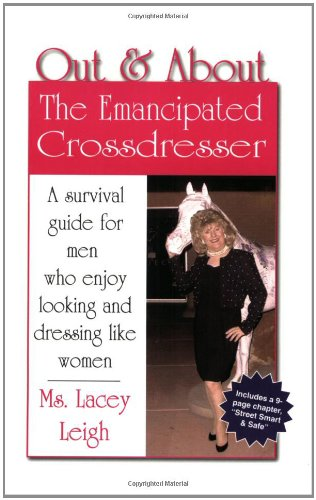 Out & About: The Emancipated Crossdresser: Leigh, Lacey