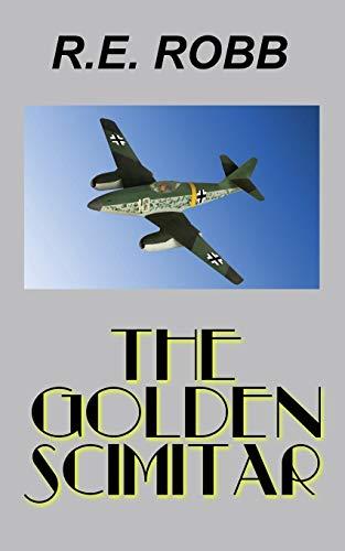 The Golden Scimitar (Paperback): R E Robb