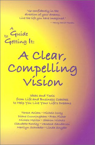 9780971671232: A Guide to Getting It: A Clear, Compelling Vision