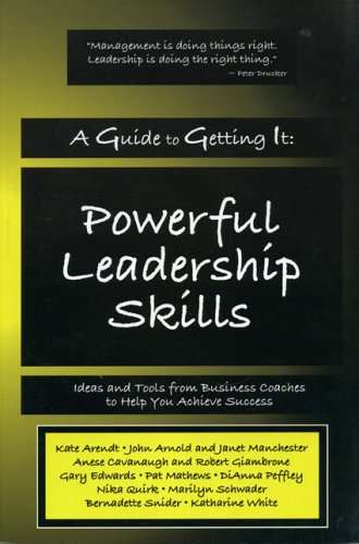 A Guide to Getting It: Powerful Leadership: Rob Giambrone Anese