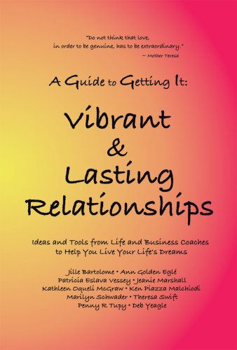 A Guide to Getting It: Vibrant &: Jille Bartolome; Ann