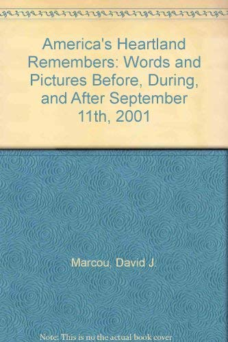 9780971673434: America's Heartland Remembers: Words and Pictures Before, During, and After September 11th, 2001