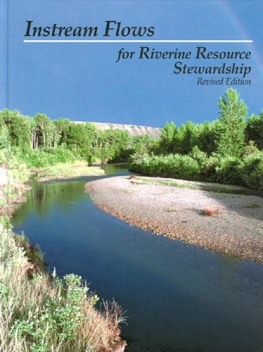 9780971674318: Instream Flows for Riverine Resource Stewardship, Revised Edition