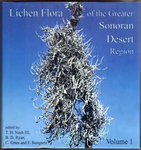Lichen Flora of the Greater Sonoran Desert Region. Volume I (the pyrenolichens and most of the ...