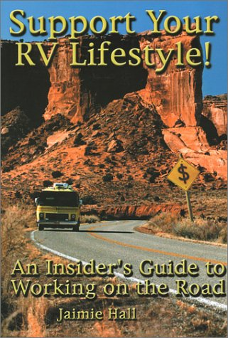 Support Your RV Lifestyle! An Insider's Guide: Jaimie Hall