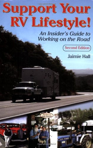 Support Your RV Lifestyle! : An Insider's: Jaimie Hall