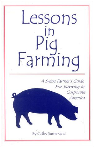9780971679214: Lessons in Pig Farming, A Swine Farmer's Guide For Surviving in Corporate America