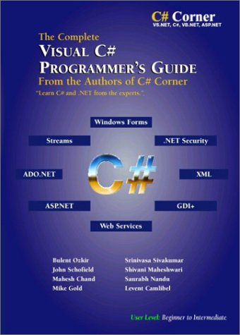 9780971683600: The Complete Visual C# Programmer's Guide from the Authors of C# Corner