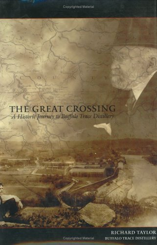 9780971683716: The Great Crossing: A Historic Journey to Buffalo Trace Distillery