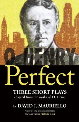 O. Henry Perfect Three Short Plays: Mr. David J. Mauriello