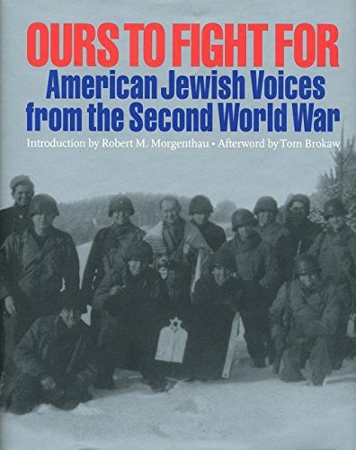 Ours to Fight for: American Jewish Voices from the Second World War (Hardcover)