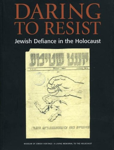 9780971685925: Daring to Resist: Jewish Defiance in the Holocaust
