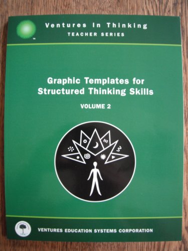 9780971690325: Graphic Templates for Structured Thinking Skills Vol. 2 (Ventures in Thinking Teacher Series, volume 2)