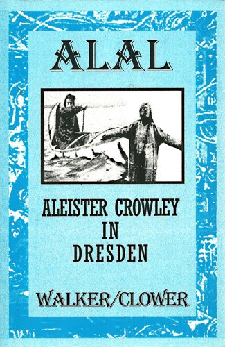 Alal Aleister Crowley in Dresden