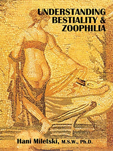 9780971691704: Understanding Bestiality and Zoophilia