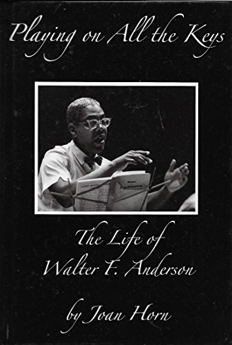 9780971693326: Playing On All the Keys: The Life of Walter F. Anderson