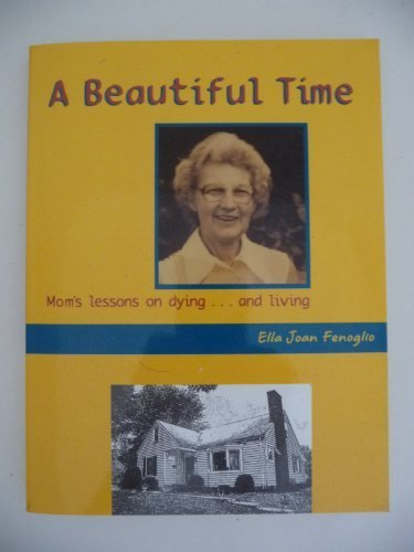 9780971695603: A Beautiful Time: Mom's Lessons on Dying ... and Living