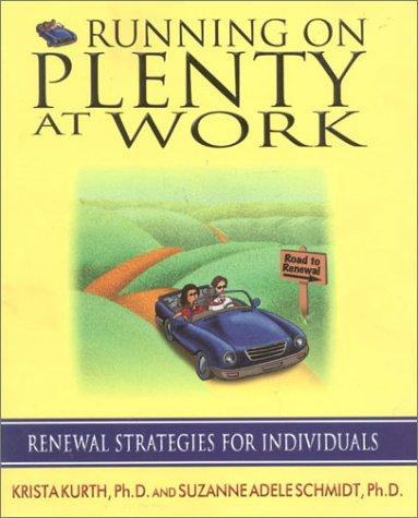 9780971699403: Running on Plenty at Work: Renewal Strategies for Individuals