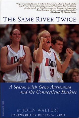 9780971699908: The Same River Twice: A Season with Geno Auriemma and the Connecticut Huskies