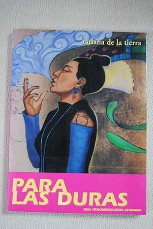 For the Hard Ones: A Lesbian Phenomenology: Tierra, Tatiana De
