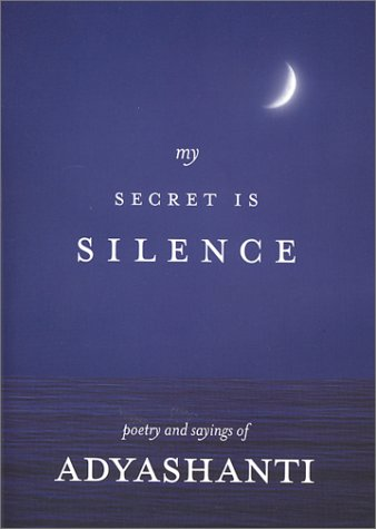 9780971703612: My Secret Is Silence: Poetry and sayings of Adyashanti