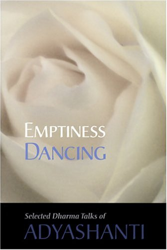 9780971703643: Emptiness Dancing: Selected Dharma Talks of Adyashanti