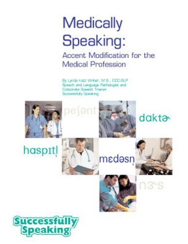 9780971703803: Medically Speaking: Accent Modification for the Medical Profession