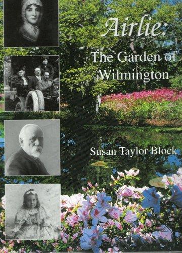 Airlie: The garden of Wilmington: Block, Susan Taylor