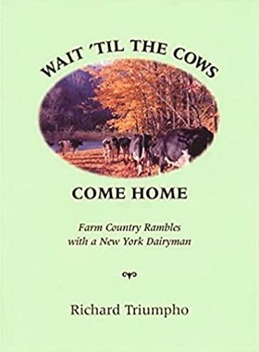 WAIT 'TIL THE COWS COME HOME: TRIUMPHO, RICHARD