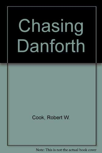 9780971724570: Chasing Danforth: A Wilderness Calling
