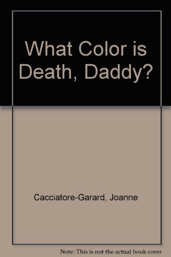 9780971726628: What Color is Death, Daddy?