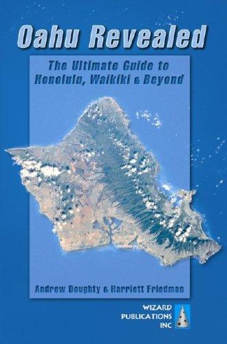 Oahu Revealed: The Ultimate Guide to Honolulu,: Doughty, Andrew; Friedman,