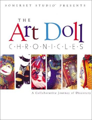 9780971729605: The Art Doll Chronicles: A Collaborative Journey of Discovery
