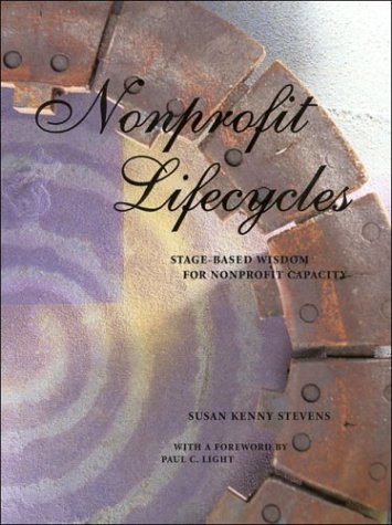 9780971730502: Nonprofit Lifecycles: Stage-Based Wisdom for Nonprofit Capacity