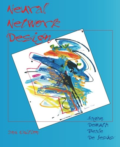 Neural Network Design (2nd Edition): Hagan, Martin T.
