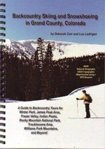 Backcountry Skiing and Snowshoeing in Grand County,: Carr, Deborah, Ladrigan,