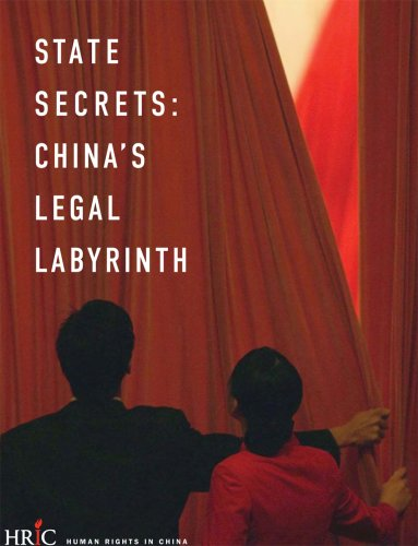 State Secrets: China's Legal Labyrinth: Human Rights in