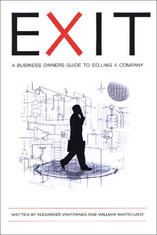 9780971745209: Exit: A Business Owner's Guide to Selling a Company