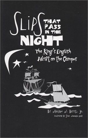 9780971747500: Slips That Pass in the Night: The King's English Adrift on the Campus