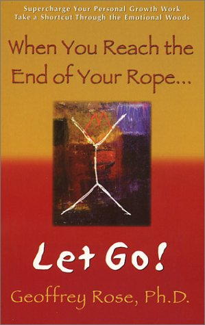 9780971747609: When You Reach the End of Your Rope, Let Go!